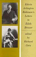 Edwin Arlington Robinson's Letters to Edith Brower ( Belknap Press )
