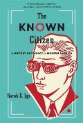 Known Citizen A History of Privacy in Modern America