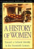 History of Women in the West, Volume V: Toward a Cultural Identity in the Twentieth Century (Revised)