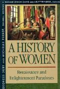 History of Women in the West Volume III Renaissance & the Enlightenment Paradoxes