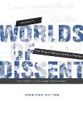 Worlds of Dissent Charter 77 the Plastic People of the Universe & Czech Culture Under Communism