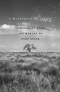 Misplaced Massacre Struggling Over the Memory of Sand Creek