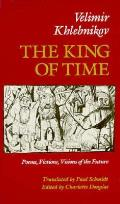 King of Time Selected Writings of the Russian Futurian