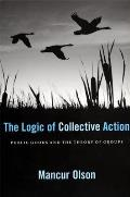 Logic of Collective Action Public Goods & the Theory of Groups
