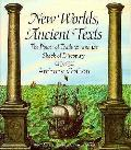 New Worlds Ancient Texts The Power Of Tradition & the Shock of Discovery