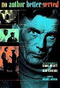 No Author Better Served The Correspondence of Samuel Beckett & Alan Schneider
