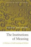 The Institutions of Meaning: A Defense of Anthropological Holism