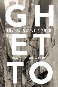Ghetto The History of a Word