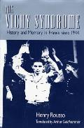 Vichy Syndrome History & Memory in France Since 1944