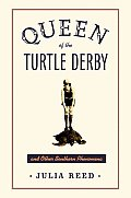 Queen Of The Turtle Derby & Other Southe