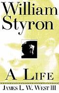 William Styron A Life