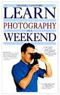 Learn Photography In A Weekend