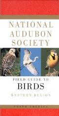 National Audubon Society Field Guide to North American Birds Western Region