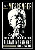 Messenger The Rise & Fall Elijah Muhammad