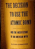 Decision To Use The Atomic Bomb & The Ar
