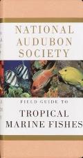National Audubon Society Field Guide to Tropical Marine Fishes Caribbean Gulf of Mexico Florida Bahamas Bermuda