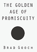 Golden Age Of Promiscuity