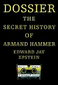 Dossier the Secret History of Armand Hammer