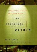 Cathedral Within Transforming Your Lif