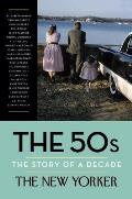The 50s: The Story of a Decade