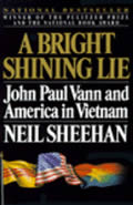 Bright Shining Lie John Paul Vann & America in Vietnam