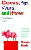 Cows Pigs Wars & Witches The Riddles of Culture