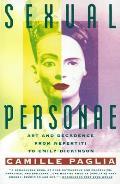 Sexual Personae Art & Decadence from Nefertiti to Emily Dickinson