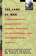 The Laws of War: A Comprehensive Collection of Primary Documents on International Laws Governing Armed Conflict