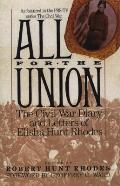 All for the Union The Civil War Diary & Letters of Elisha Hunt Rhodes