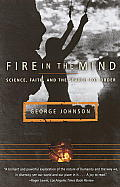 Fire in the Mind Science Faith & the Search for Order
