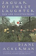Jaguar of Sweet Laughter New & Selected Poems
