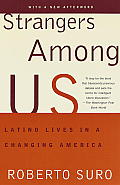 Strangers Among Us Latino Lives in a Changing America