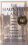 Haunted Land Facing Europes Ghosts After Communism