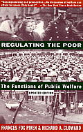 Regulating the Poor The Functions of Public Welfare