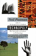 Technopoly The Surrender of Culture to Technology