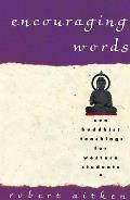 Encouraging Words Zen Buddhist Teachings for Western Students