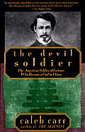 Devil Soldier The American Soldier of Fortune Who Became a God in China