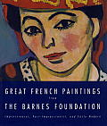 Great French Paintings from the Barnes Foundation Impressionist Post Impressionist & Early Modern
