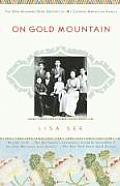 On Gold Mountain the One Hundred Year Odyssey of My Chinese American Family