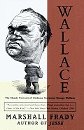 Wallace The Classic Portrait of Alabama Governor George Wallace