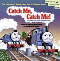 Catch Me Catch Me A Thomas the Tank Engine Story