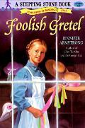 Foolish Gretel Stepping Stone Books
