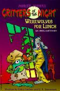 Werewolves For Lunch Critters Of The Night Book 1