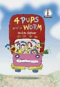4 Pups & A Worm