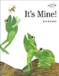 It's Mine! by Leo Lionni