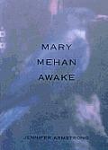 Mary Mehan Awake