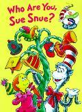 Who Are You Sue Snue