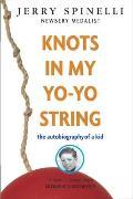 Knots in My Yo Yo String The Autobiography of a Kid