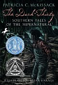 Dark Thirty Southern Tales of the Supernatural
