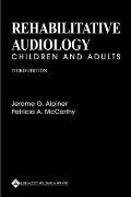 Rehabilitative Audiology: Children and Adults